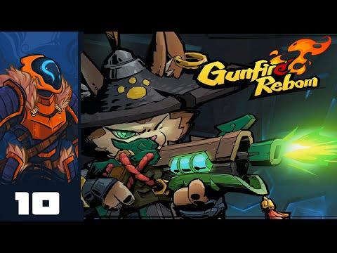 All Aboard The Power Trip! - Let's Play Gunfire Reborn [Co-Op with @Retromation  & @Olexa] - Part 10