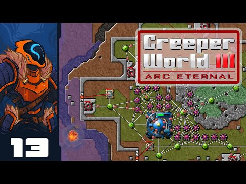 You Cannot Control The Flood - Let's Play Creeper World 3: Arc Eternal - Part 13