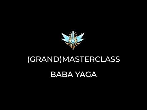 (Grand)MasterClass: Baba Yaga (feat. BMT, Hurriwind, & Wlfy)