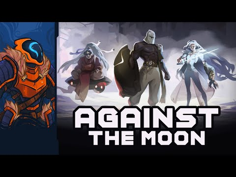 I Will Punch The Moon With My Comically Oversized Fist! - Against The Moon: Prologue