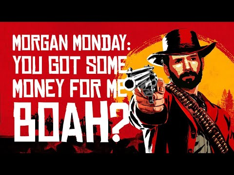 Red Dead Redemption 2 MORGAN MONDAY: YOU GOT SOME MONEY FOR ME BOAH (Let's Play RDR2 Ep. 2)