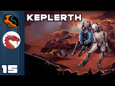 Aavak's Endgame - Let's Play Keplerth [Co-Op With  @Aavak ] - PC Gameplay Part 15