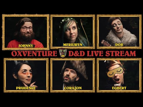Oxventure D&D Stream: Johnny Plays! Luke DMs! Dungeons & Dragons Live Stream with Oxventure