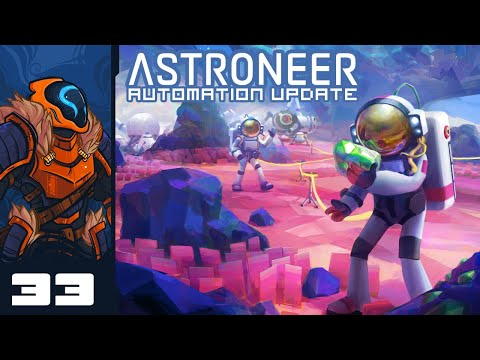 Power Hungry - Let's Play Astroneer [Automation | Co-Op] - Part 33
