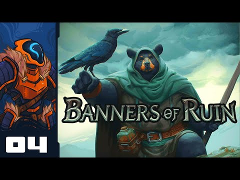 Hendrisson Is Excessively Healthy - Let's Play Banners of Ruin [Early Access] - PC Gameplay Part 4