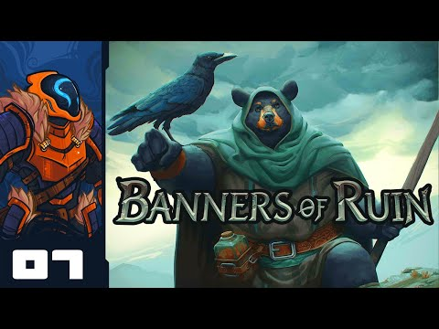 How Do You Like... THE PLAGUE?! - Let's Play Banners of Ruin [Early Access] - Part 7