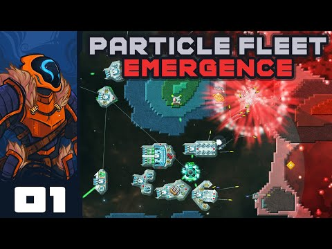 A Top-Tier Spinoff Of Creeper World - Let's Play Particle Fleet: Emergence - PC Gameplay Part 1