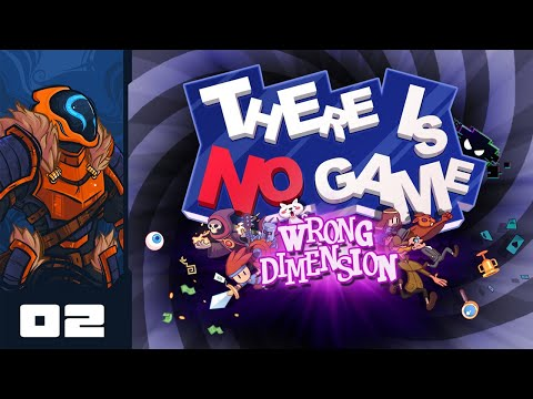 Uncivil Disobedience - Let's Play There Is No Game: Wrong Dimension - PC Gameplay Part 2