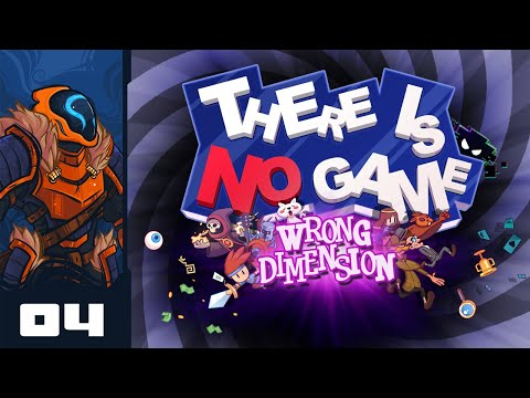 There Are No Heroes Here, Only Fools - Let's Play There Is No Game: Wrong Dimension - Part 4