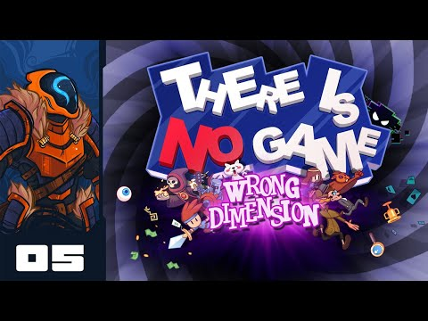 This World Is Cursed - Let's Play There Is No Game: Wrong Dimension - Part 5