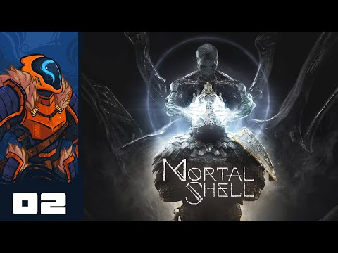 Hard Men Don't Need To Parry - Let's Play Mortal Shell - PC Gameplay Part 2