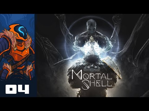 My Massive Sword Brings All The Ghouls To The Yard... - Let's Play Mortal Shell - Part 4