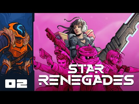 More Risk, More Rewards - Let's Play Star Renegades [Early Access] - Part 2