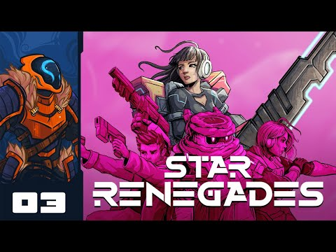 Do Not Pet The Dog, You Monster - Let's Play Star Renegades [Early Access] - Part 3