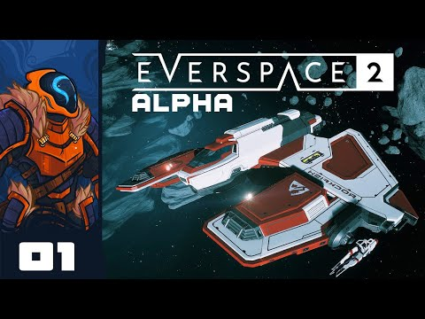 I Kinda Love Cursed Robot Voice Acting - Let's Play Everspace 2 [Alpha] - PC Gameplay Part 1