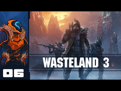 Unyielding Justice - Let's Play Wasteland 3 - PC Gameplay Part 6