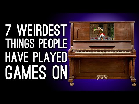7 Weirdest Things People Have Played Videogames On