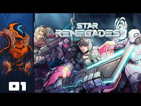 All Dimensional Interlopers Will Burn! - Let's Play Star Renegades - Part 1
