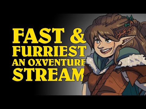 Oxventure D&D: FAST AND FURRIEST! Dungeons & Dragons Live Stream from PAX Online x EGX Digital
