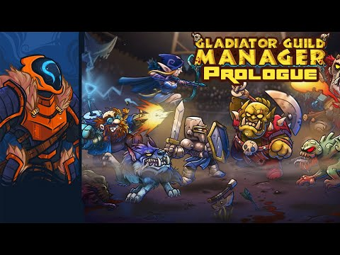 Gladiator Guild Manager: Prologue - Disregard Proper Strategy, Acquire More Knights, Win Anyway!
