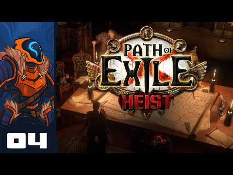 - Let's Play Path of Exile: Heist [Bro-Op] - Part 4