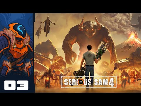 Nothing Like A Good Boomstick - Let's Play Serious Sam 4 - PC Gameplay Part 3