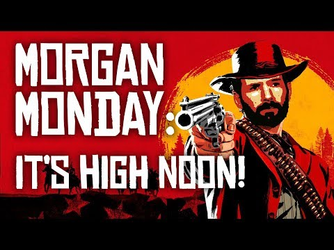 Red Dead Redemption 2 MORGAN MONDAY: IT'S HIGH NOON! (Let's Play RDR2 Ep. 10)