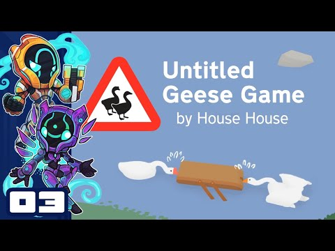 Nothing Is Sacred - Let's Play Untitled Geese Game [Co-Op] - Part 3