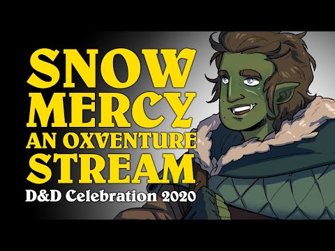 Oxventure D&D Stream: SNOW MERCY! from D&D Celebration 2020