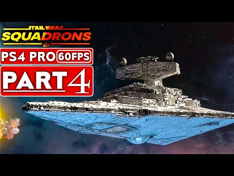 STAR WARS SQUADRONS Gameplay Walkthrough Part 4 [1080P 60FPS PS4 PRO] - No Commentary