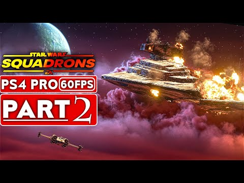 STAR WARS SQUADRONS Gameplay Walkthrough Part 2 [1080P 60FPS PS4 PRO] - No Commentary