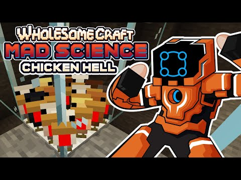 Making Chicken Hell For Infinite Eggs! - Wholesomecraft: Mad Science [Modded Minecraft]