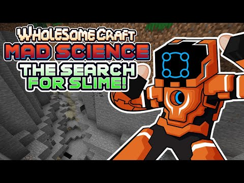 The Search For Slime! - Wholesomecraft: Mad Science [Modded Minecraft]
