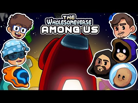 This Is Not A Very Wholesome Game, Is It? - Among Us [Wholesomeverse Live]