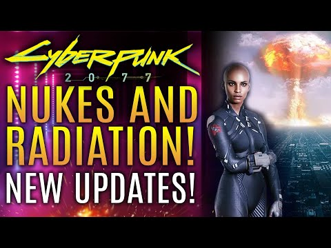 Cyberpunk 2077 - NEW UPDATES!  Nukes, Radiation, Space Travel and Gameplay Info!