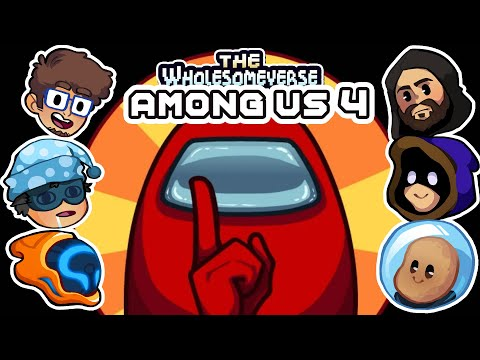 Why Am I Always The Fall Guy?! - Among Us [Wholesomeverse Live] - Part 4