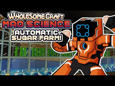 Making An Automated Sugar Farm For Infinite EMC! - Wholesomecraft: Mad Science [Modded Minecraft]