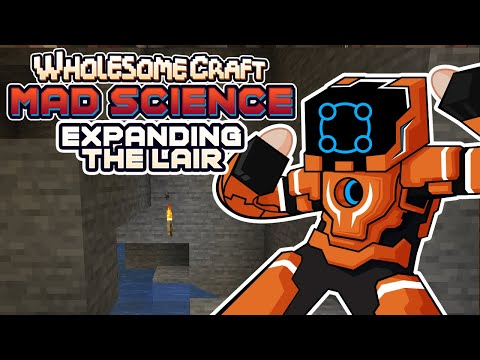 Expanding The Lair! - Wholesomecraft: Mad Science [Modded Minecraft]