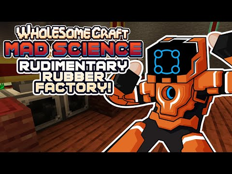 Building A Rudimentary Rubber Factory! - Wholesomecraft: Mad Science [Modded Minecraft]