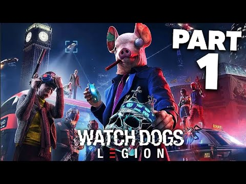 WATCH DOGS LEGION Gameplay Walkthrough Part 1 - LONDON (Full Game)