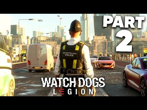 WATCH DOGS LEGION Gameplay Walkthrough Part 2 - ENTERING A POLICE STATION (Full Game)