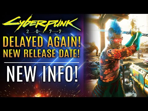 Cyberpunk 2077 Has Been Delayed AGAIN!  New Release Date and Updates!
