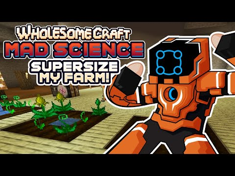Super Sizing My Automagic Farm! - Wholesomecraft: Mad Science [Modded Minecraft]