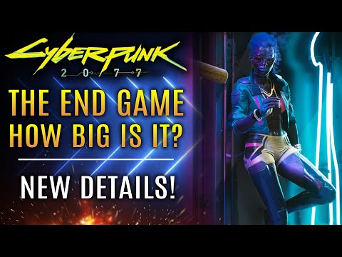 Cyberpunk 2077 - The End Game! How Big Is The Game After The Story? New Updates!