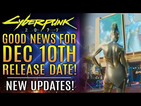 Cyberpunk 2077 - Good News For The Dec 10th Release Date! New Updates!