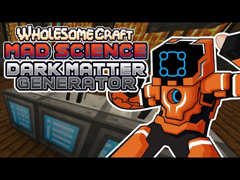 Automating A Dark Matter Generator! - Wholesomecraft: Mad Science [Modded Minecraft]