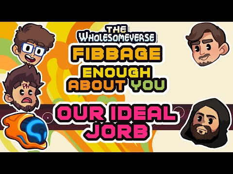 What Is Our Ideal Jorb? - Fibbage: Enough About You [Wholesomeverse Live]
