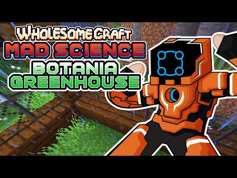 Building A Botania Greenhouse! - Wholesomecraft: Mad Science [Modded Minecraft]