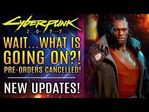 Cyberpunk 2077 - ALL NEW UPDATES!  Wait...Stores Cancelling Pre-orders? New Customization Info!