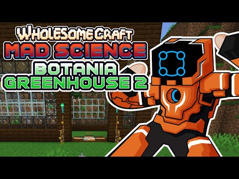 Putting The Finishing Touches On My Greenhouse! - Wholesomecraft: Mad Science [Modded Minecraft]